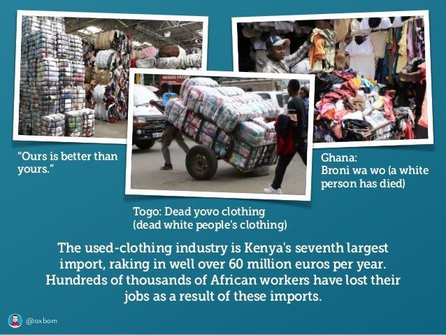 """@axbom """"Ours is better than yours."""" The used-clothing industry is Kenya's seventh largest import, raking in well over 60 mil..."""