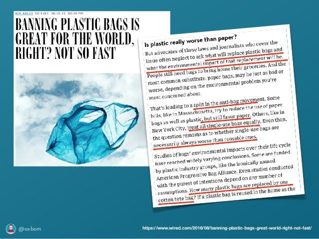 @axbom https://www.wired.com/2016/06/banning-plastic-bags-great-world-right-not-fast/