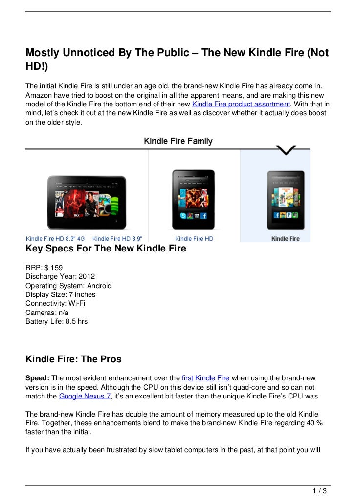 Mostly Unnoticed By The Public – The New Kindle Fire (NotHD!)The initial Kindle Fire is still under an age old, the brand-...