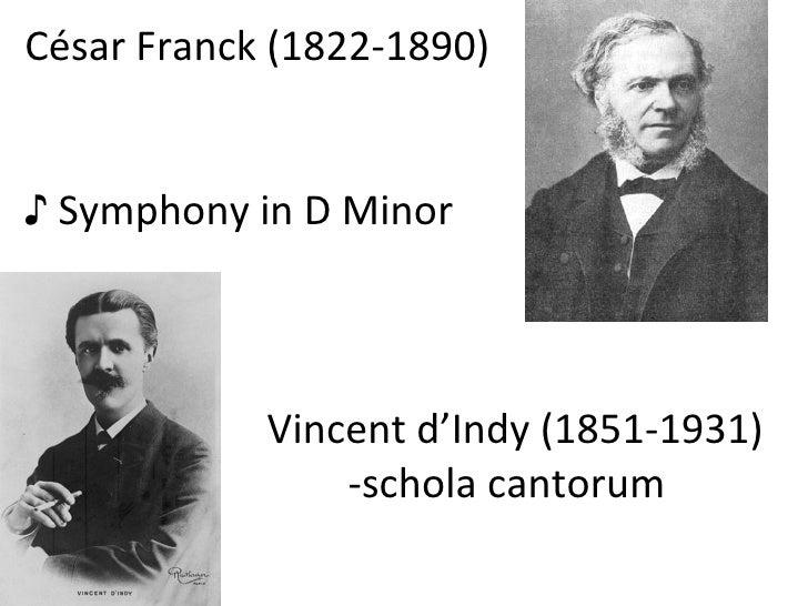César Franck (1822-1890) ♪  Symphony in D Minor Vincent d'Indy (1851-1931) -schola cantorum