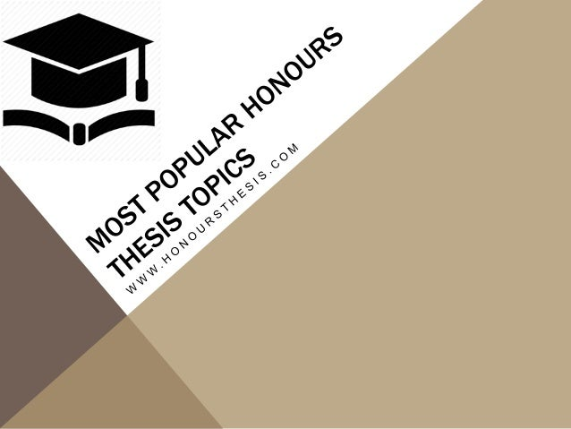 honours thesis Guidelines for honours thesis nutr 4499 – honours thesis (one unit) the honours thesis course offers students an opportunity to conduct a research project as part of their undergraduate program in the first semester, the student will thoroughly plan the honours project under the supervision of a departmental faculty.