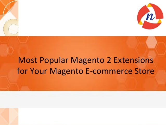 Most Popular Magento 2 Extensions for Your Magento E-commerce Store