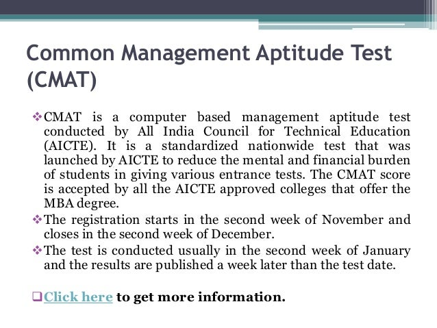Common Management Aptitude Test (CMAT) CMAT is a computer based management aptitude test conducted by All India Council f...