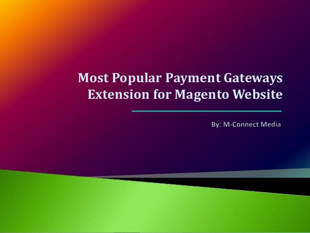 Most Popular Payment Gateways Extension for Magento Website