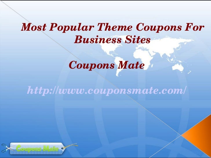 Most Popular Theme Coupons For               Business Sites          Coupons Mate    http://www.couponsmate.com/