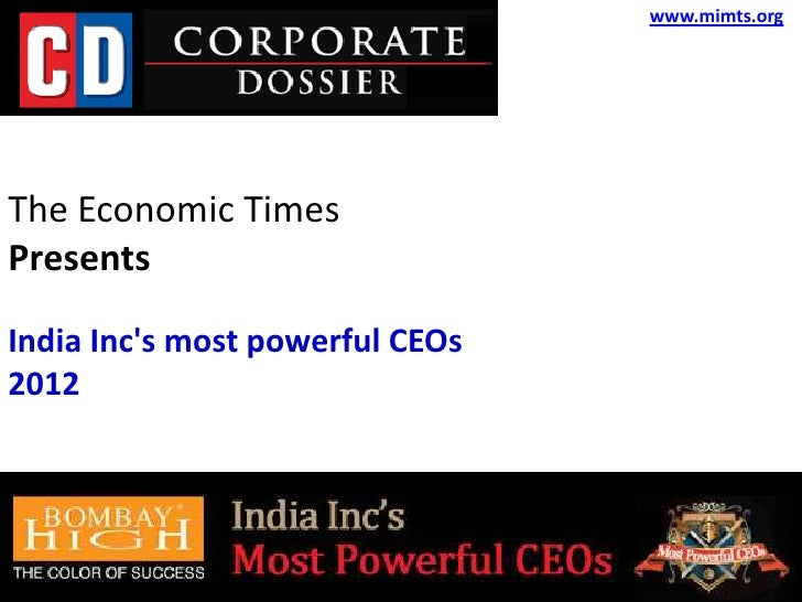 www.mimts.orgThe Economic TimesPresentsIndia Incs most powerful CEOs2012
