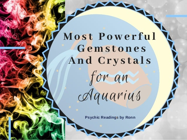 Most Powerful Gemstones And Crystals for an Aquarius Psychic Readings by Ronn