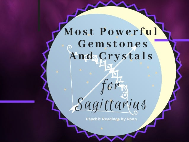 Most Powerful  Gemstones And Crystals for Sagittarius Psychic Readings by Ronn