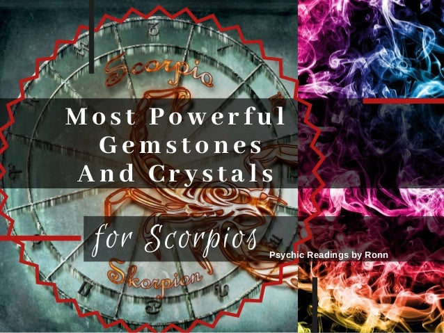Most Powerful Gemstones And Crystals for Scorpios Psychic Readings by Ronn