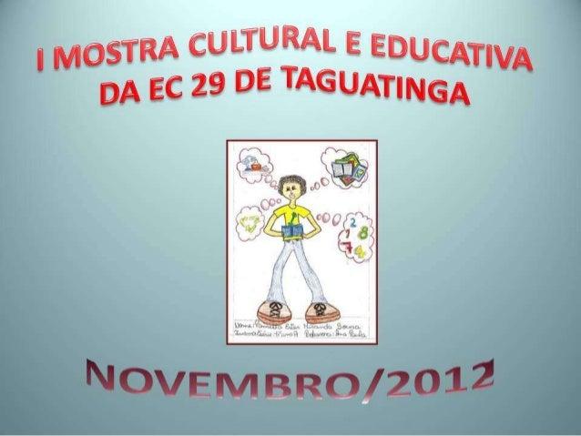 I Mostra Cultural e Educativa da EC 29