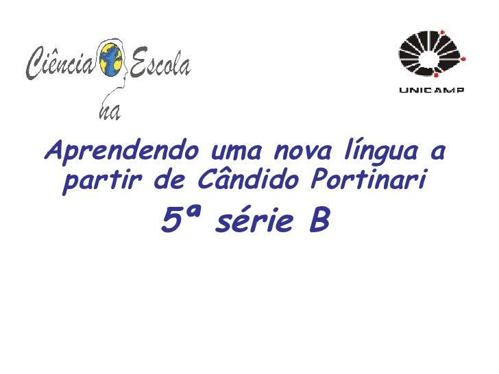 Aprendendo uma nova língua a partir de Cândido Portinari 5ª série B