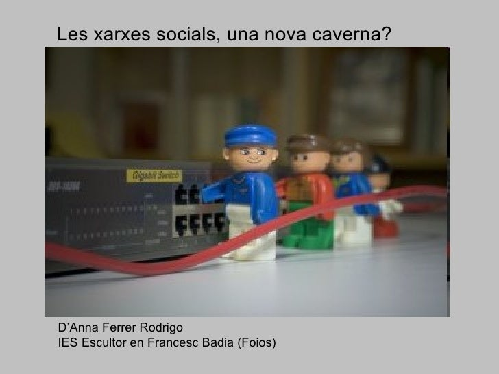 Les xarxes socials, una nova caverna? D'Anna Ferrer Rodrigo  IES Escultor en Francesc Badia (Foios)