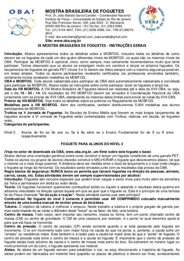 IX MOSTRA BRASILEIRA DE FOGUETES - INSTRUÇÕES GERAIS Introdução. Abaixo apresentamos todos os detalhes sobre a MOBFOG, inc...