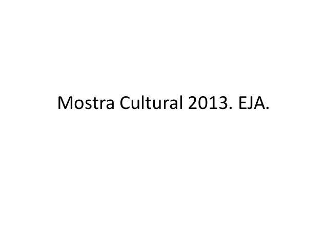 Mostra Cultural 2013. EJA.