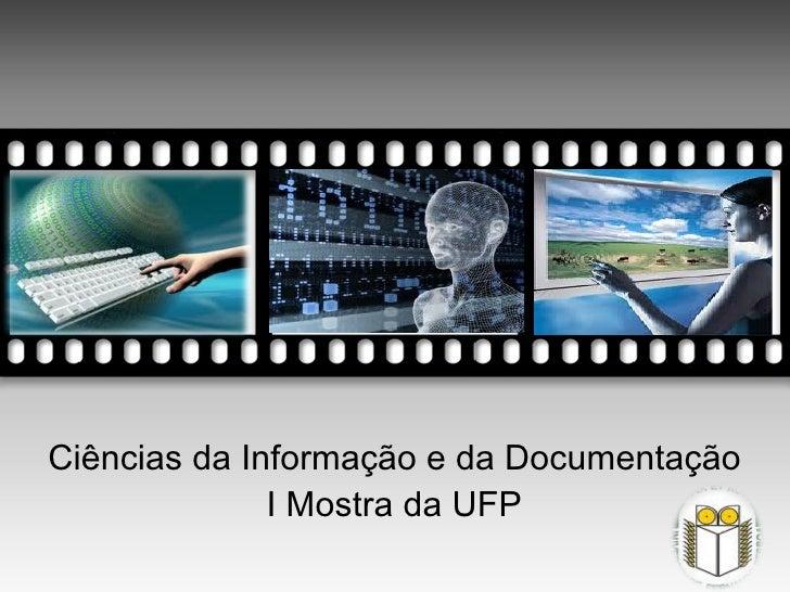 RealizaçãoMostra em Ciências                          Universidade                     Alunos do 1º Ciclo  da Informação  ...