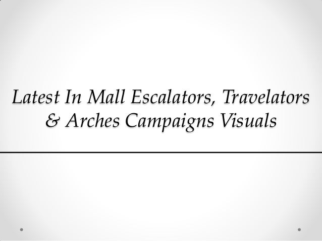 Latest In Mall Escalators, Travelators & Arches Campaigns Visuals