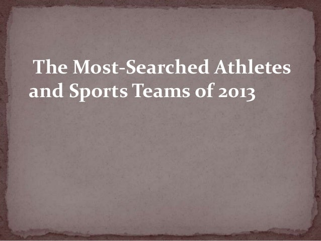 The Most-Searched Athletes and Sports Teams of 2013