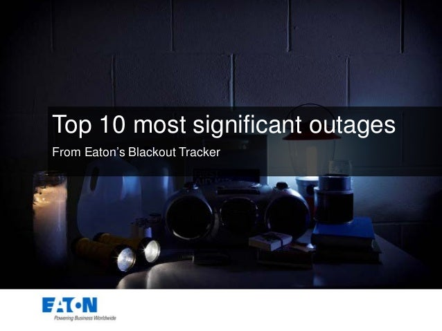 Top 10 most significant outages From Eaton's Blackout Tracker