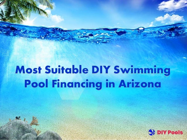Most Suitable Diy Swimming Pool Financing In Arizona 1 638?cbu003d1542630976