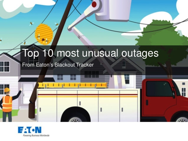 Top 10 most unusual outages From Eaton's Blackout Tracker