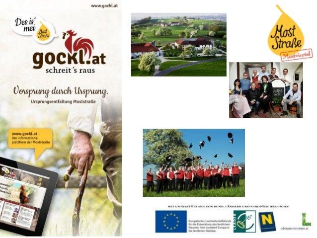 31 Gemeinden  130 Mitgliedsbetriebe  10 Partnerorganisationen LEADER REGION TOURISMUSVERBAND MOSTSTRAßE