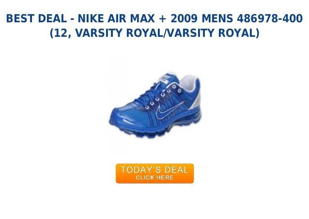 BEST DEAL - NIKE AIR MAX + 2009 MENS 486978-400(12, VARSITY ROYAL/VARSITY ROYAL)