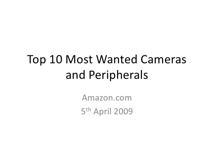 Top 10 Most Wanted Cameras        and Peripherals         Amazon.com         5th April 2009