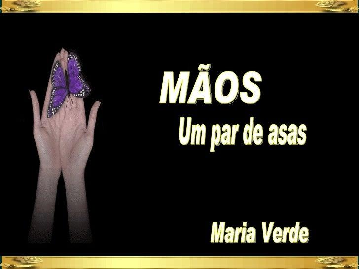 MãOs, Um Par De Asas.