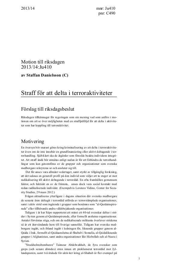 !1  2013/14 mnr: Ju410 pnr: C490 Motion till riksdagen 2013/14:Ju410 av Staffan Danielsson (C) Straff för att delta i ...