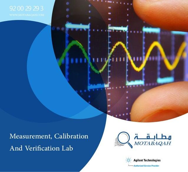 Measurement, Calibration And Verification Lab WWW.MOTABAQAH.COM 92 00 29 293