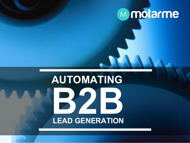 LEAD GENERATION B2B AUTOMATING