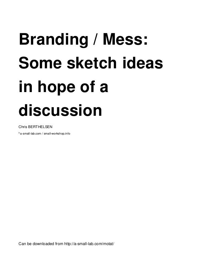 branding / mess: some sketch ideas in the hope of a discussion