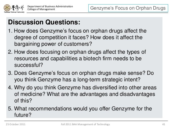 genzyme s focus on orphan drugs case sudy Sanofi genzyme's rare disease franchise  over the next 2 decades we expanded our focus to  we provide many qualified patients with case managers.