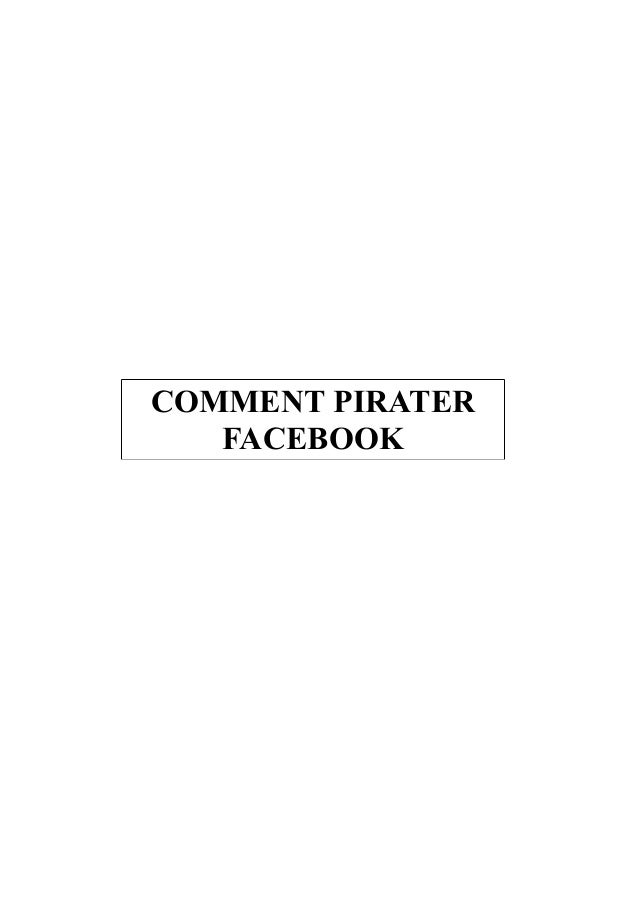 COMMENT PIRATER FACEBOOK