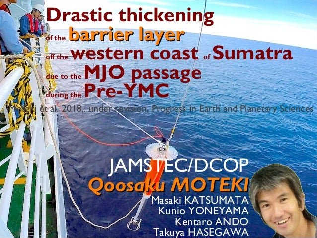 JAMSTEC/DCOP Qoosaku MOTEKIQoosaku MOTEKI Masaki KATSUMATA Kunio YONEYAMA Kentaro ANDO Takuya HASEGAWA Drastic thickening ...