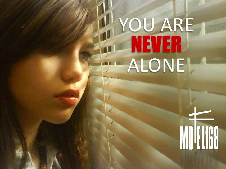 YOU ARE<br />NEVERALONE<br />