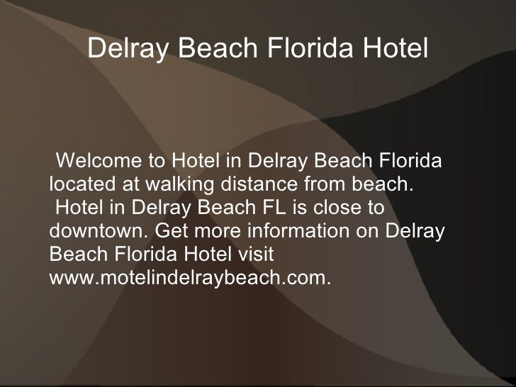 Delray Beach Florida Hotel <ul>Welcome to Hotel in Delray Beach Florida  located at walking distance from beach.  Hotel in...