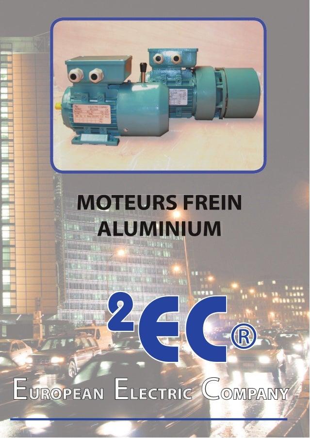 MOTEURS FREIN      ALUMINIUM        2           EC®EUROPEAN ELECTRIC COMPANY
