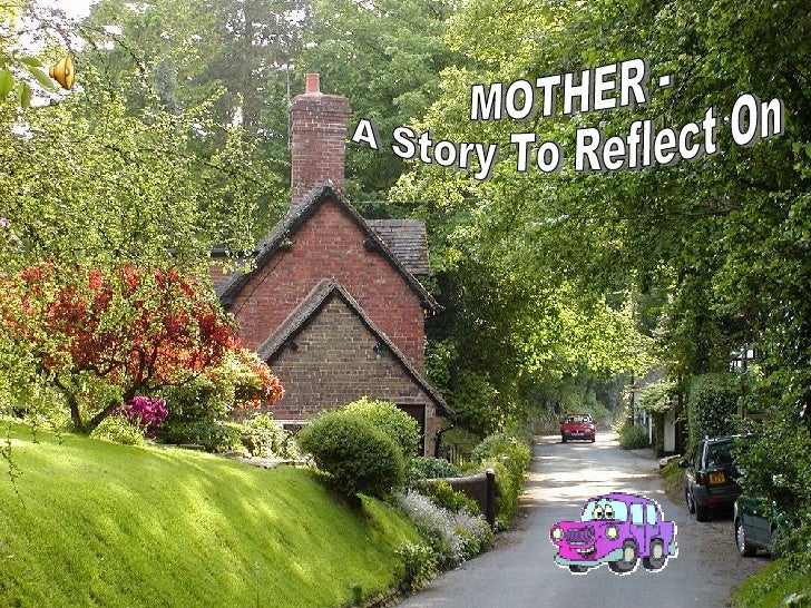 MOTHER - A Story To Reflect On