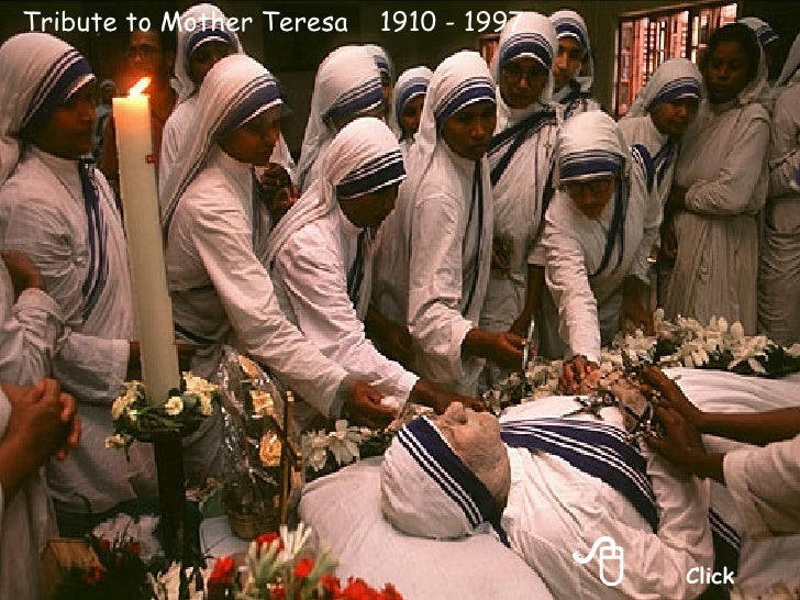  Click Tribute to Mother Teresa  1910 - 1997