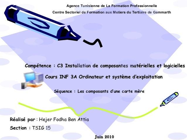 Compétence : C3 Installation de composantes matérielles et logiciellesCompétence : C3 Installation de composantes matériel...