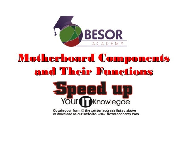 Motherboard ComponentsMotherboard Components and Their Functionsand Their Functions