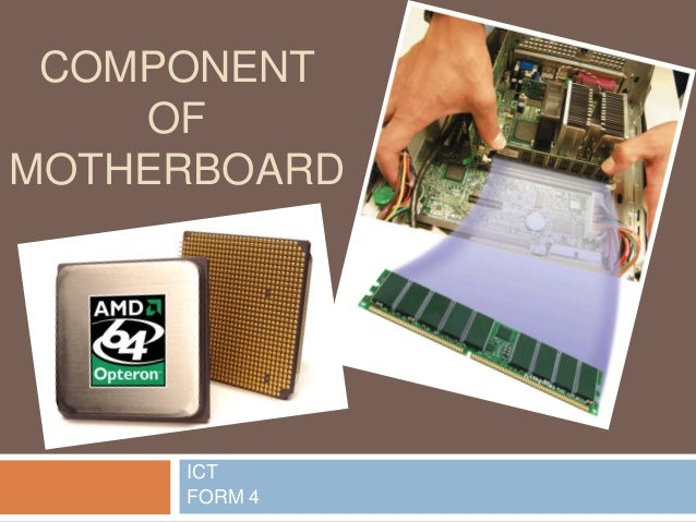COMPONENT OF MOTHERBOARD  ICT FORM 4