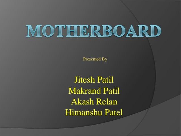Presented By  Jitesh Patil Makrand Patil Akash Relan Himanshu Patel