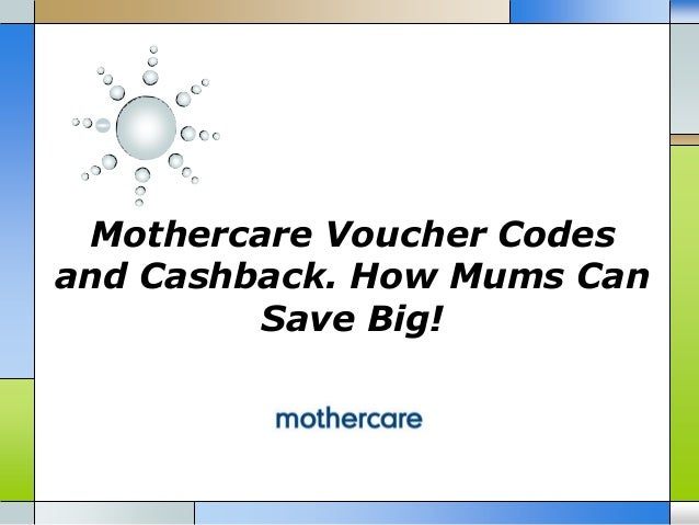 Get £10 Off for a limited time only with our Mothercare Discount Codes. Discover 14 Mothercare Voucher Codes tested in December - Live More, Spend Less™.