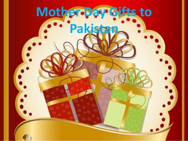 Mother Day Gifts to Pakistan