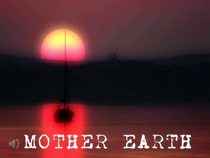 MOTHER EARTH<br />