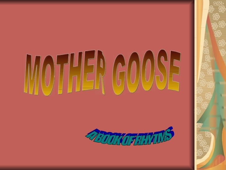 MOTHER GOOSE A BOOK OF RHYTMS