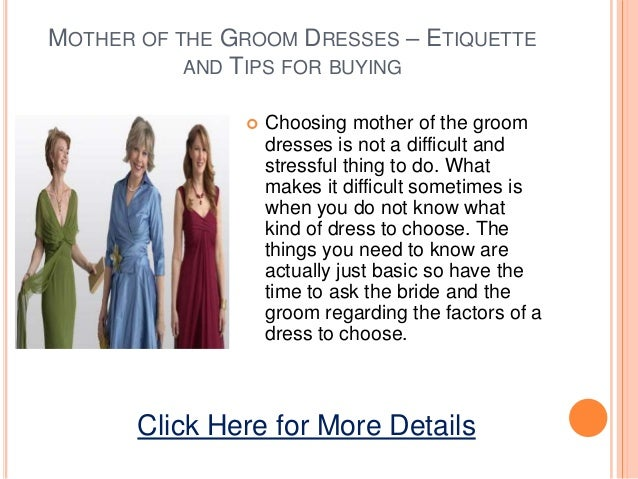 style analysis mother of the groom It's customary for the mother of the bride to purchase her dress only involve the mother of the groom in the mom dress your style, then a dress suit.