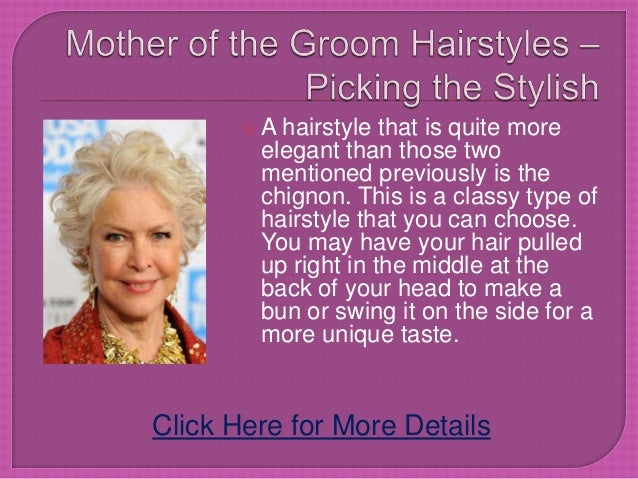 Sensational Mother Of The Groom Hairstyles Picking The Hairstyles For Men Maxibearus